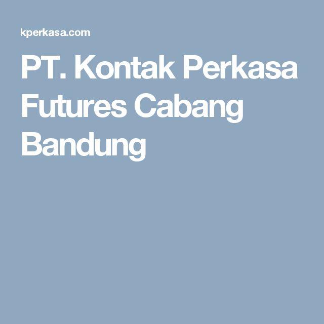 PT. Kontak Perkasa Futures Cabang Bandung