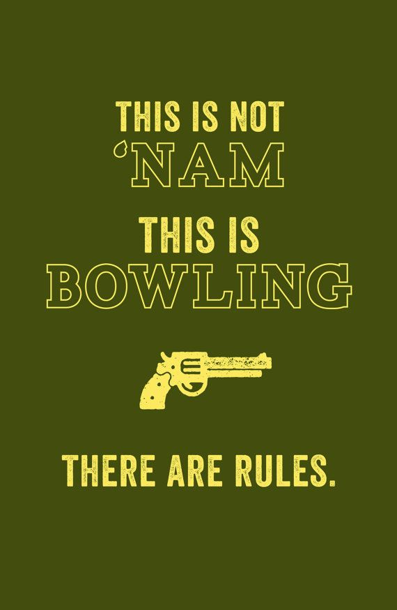 One of the most quoted movies of all time... there is no shortage of great lines in the Big Lebowski and this is just one of the many...