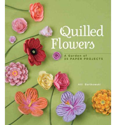 Quilled Flowers book - by: Alli Bartkowski