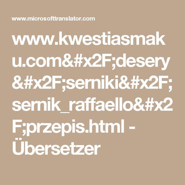 www.kwestiasmaku.com/desery/serniki/sernik_raffaello/przepis.html - Übersetzer