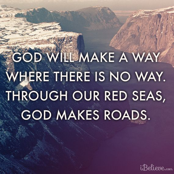 God Will Make A Way Where There Is No Way Through Our Red Seas God