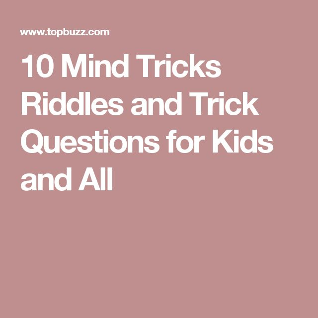 10 Mind Tricks Riddles and Trick Questions for Kids and All