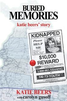 Buried Memories: now a NY Times bestseller! Buried Memories: Katie Beers Story is a never-before-told true story of survival, memory and recovery. Katie Beers was a profoundly neglected and abused…  read more at Kobo.