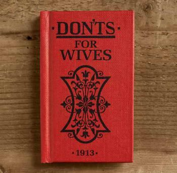 A wedding present for Lacie?  WivesCover, 23 great tips from Donts for Wives (or marriage advice for sexists)