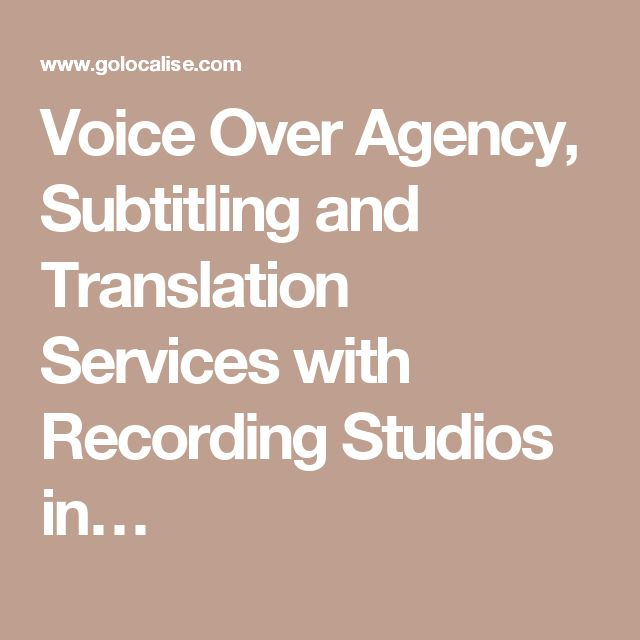 Voice Over Agency, Subtitling and Translation Services with Recording Studios in…