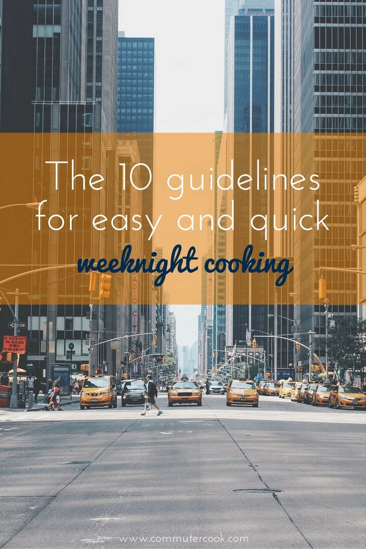 """Do you want to cook healthy dinners during the work week but not sure where to start? Healthy weeknight cooking is totally possible (fo real!), even if you work full-time and commute to work. I've been doing it since 2009 so I'm living proof that you can make it work. Click through to read my 10 """"rules"""" for easy and quick weeknight cooking."""