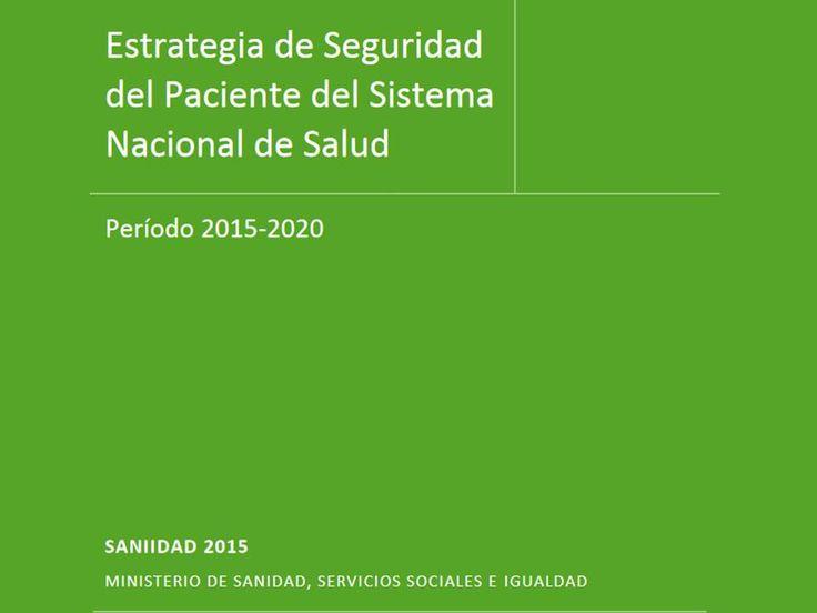 Acceso gratuito. Estrategia de seguridad del paciente del Sistema Nacional de Salud : período 2015-2020