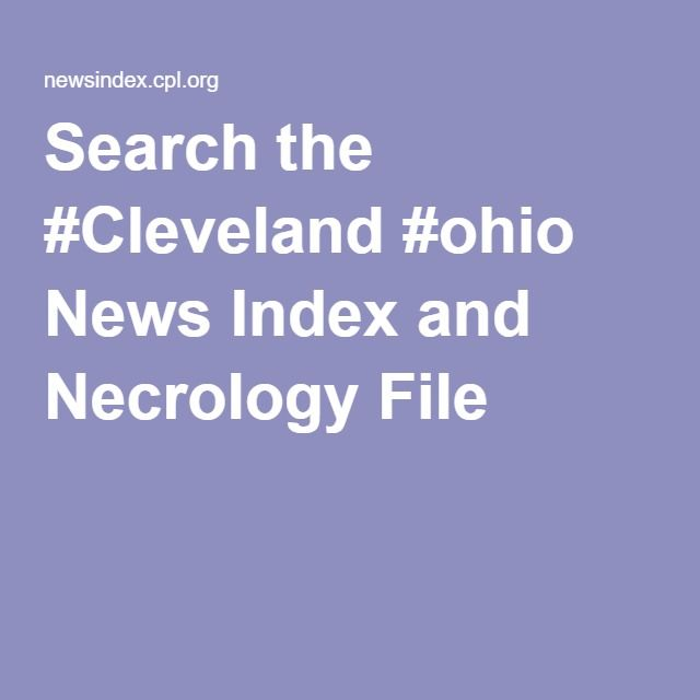 Search the #Cleveland #ohio News Index and Necrology File