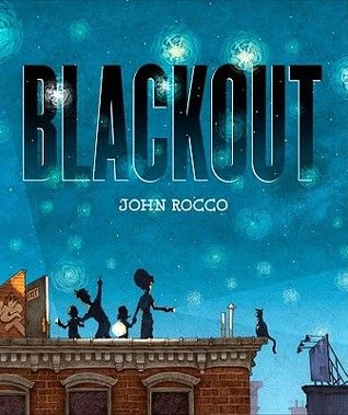"""Blackout by John Rocco (2011) – This Caldecott award winner explores family, community life, and what can happen when life becomes """"unplugged"""". Simple, yet beautiful illustrations. Simple text with a great message. Tier 2 vocabulary words include huddled, and normal."""