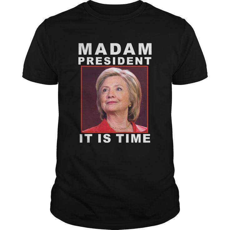 Hillary madam president 2016, hillary clinton shirt - Tshirt
