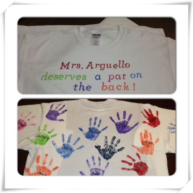 """End of school year t-shirt for a teacher. Write the teachers name followed by """"deserves a pat on the back"""" and add a handprint of all the students in her/his class."""