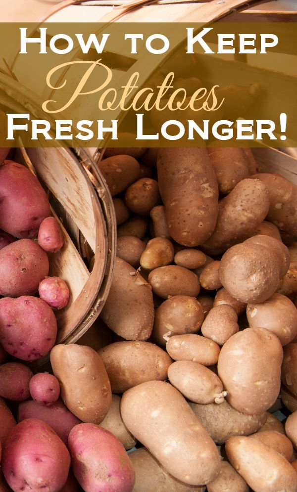 How to make potatoes last longer