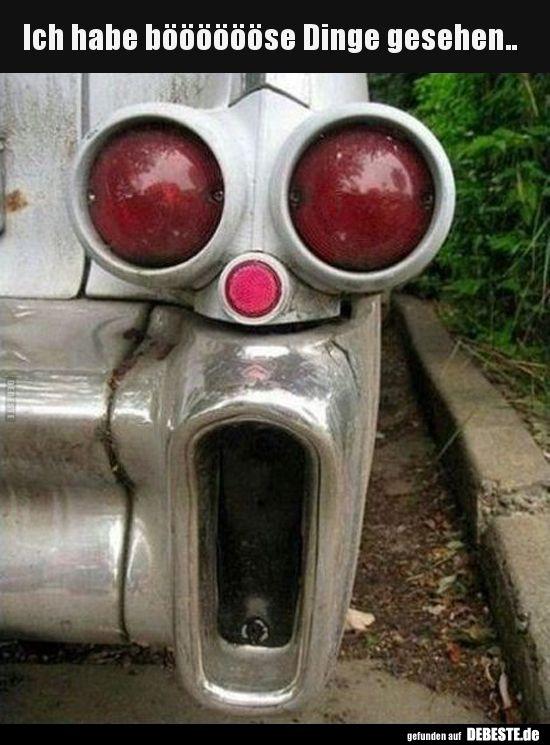 Ich habe bööööööse Dinge gesehen.. | Lustige Bilder, Sprüche, Witze, echt lustig