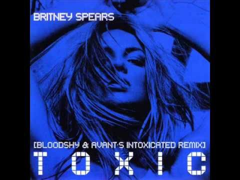 Britney Spears - Toxic (Bloodshy & Avant's Intoxicated Remix)