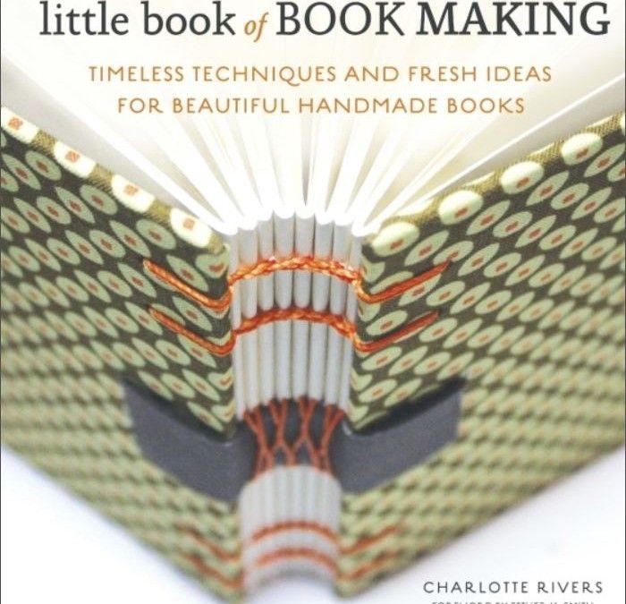 Boekbespreking: Little book of book making Een handig boekje, klein genoeg om dicht bij je te hebben als je aan het werk bent in je atelier.