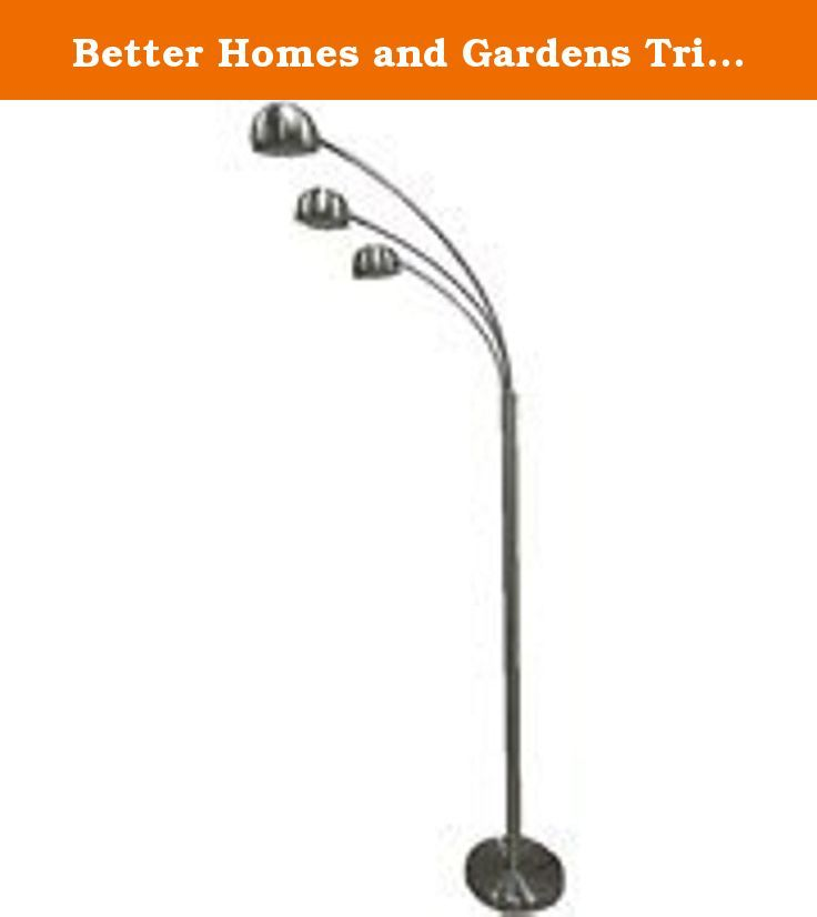 Better Homes and Gardens Triple-Arc Floor Lamp, Satin Steel Finish. This contemporary floor lamp features adjustable poles and lamp heads. The high-intensity bulbs are included. Better Homes and Gardens Triple-Arc Floor Lamp, Satin Steel Finish: Contemporary floor lamp Adjustable poles and lamp heads Easy on/off switch.