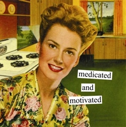 Medicated and motiveted #retro quote