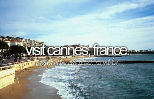 Visit Cannes, France / Bucket List Ideas / Before I Die