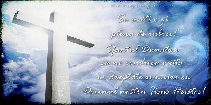 Sa aveti o zi  plina de iubire! Sfantul Dumitru sa ne conduca viata  in dreptate si unire cu  Domnul nostru Iisus Hristos!