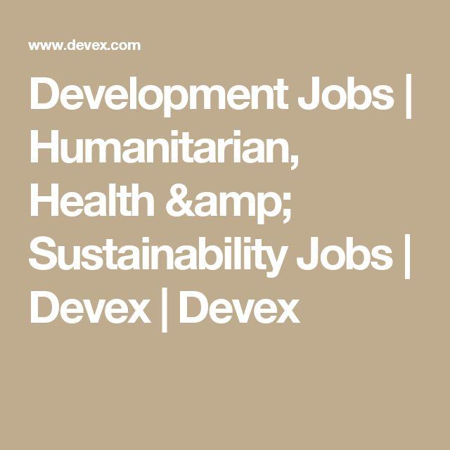 Development Jobs | Humanitarian, Health & Sustainability Jobs | Devex | Devex