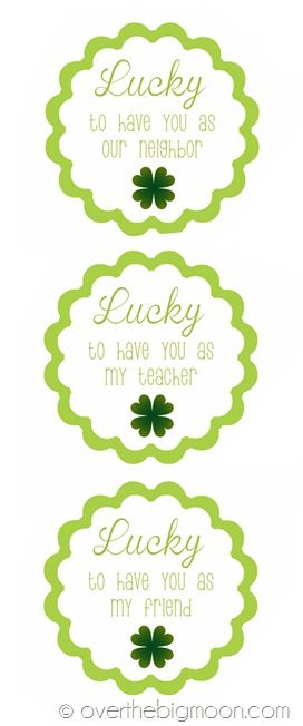 Lucky to have you as my teacher - neighbor - friend. Free printable tags for St Patrick's Day