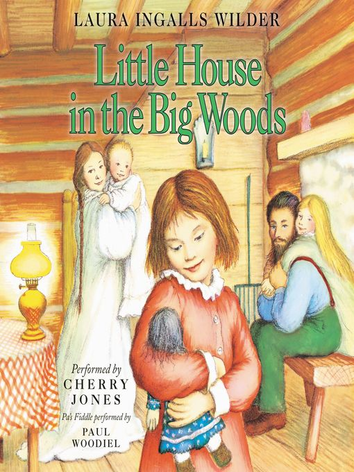 Little House in the Big Woods | Laura Ingalls Wilder