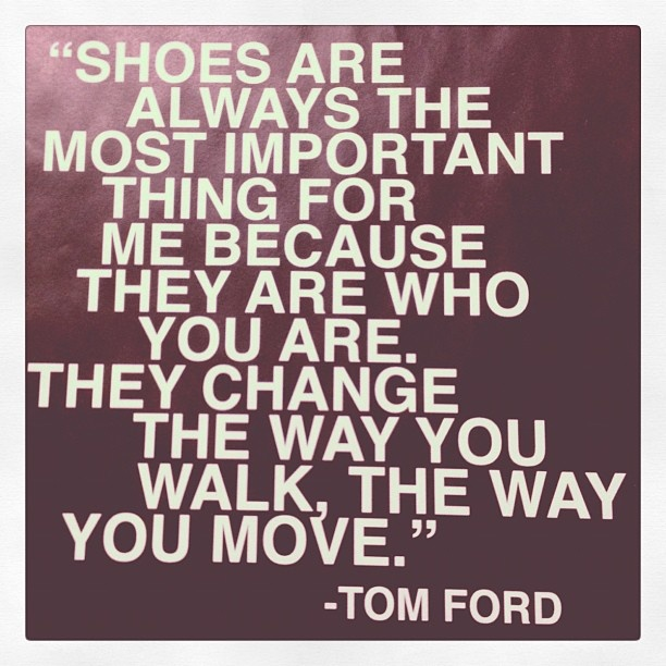 Tom Ford #quotes #inspiration #shoes