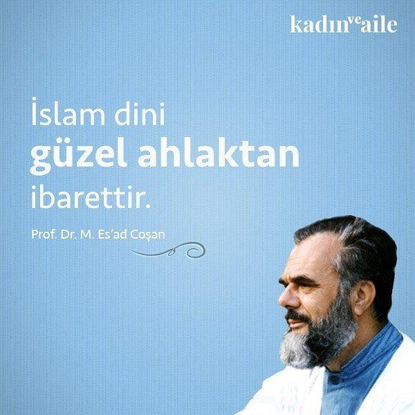 İslam dini güzel ahlaktan ibarettir. #İslam #MahmudEsadCoşan