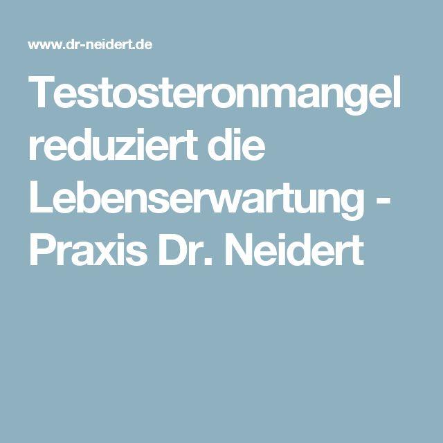 Testosteronmangel reduziert die Lebenserwartung - Praxis Dr. Neidert
