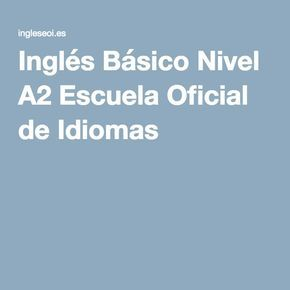Inglés Básico Nivel A2 Escuela Oficial de Idiomas