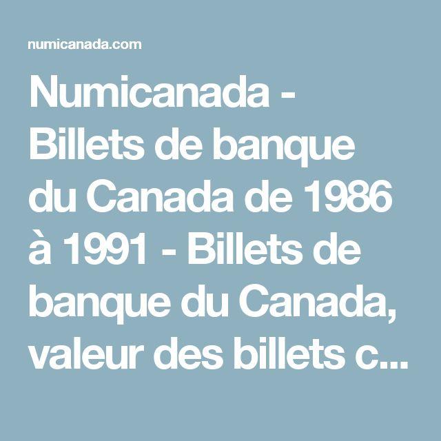 Numicanada - Billets de banque du Canada de 1986 à 1991 - Billets de banque du Canada, valeur des billets canadiens et erreurs et variétés