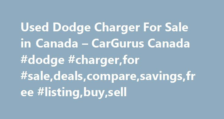 Used Dodge Charger For Sale in Canada – CarGurus Canada #dodge #charger,for #sale,deals,compare,savings,free #listing,buy,sell http://usa.remmont.com/used-dodge-charger-for-sale-in-canada-cargurus-canada-dodge-chargerfor-saledealscomparesavingsfree-listingbuysell/  # Used Dodge Charger for Sale Nationwide Text Search To search for combination of words or phrases, separate items with commas. For example, entering Factory Warranty, Bluetooth will show all listings with both the phrase Factory…