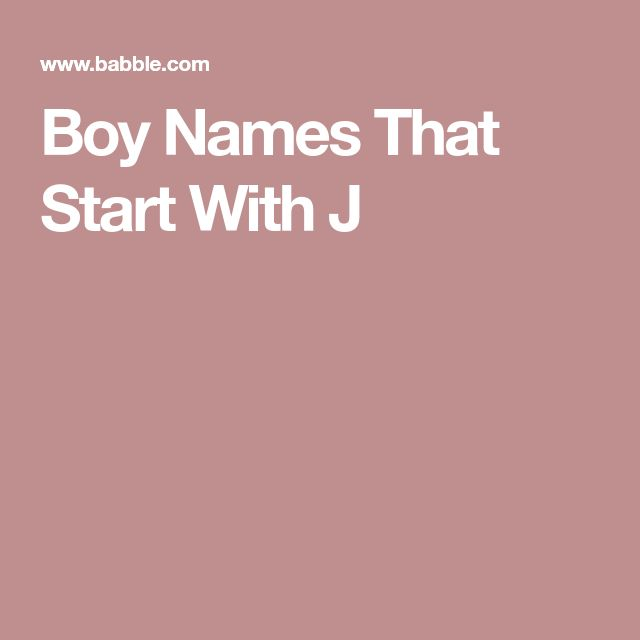 The 25 Best Boy Names With J Ideas On Pinterest
