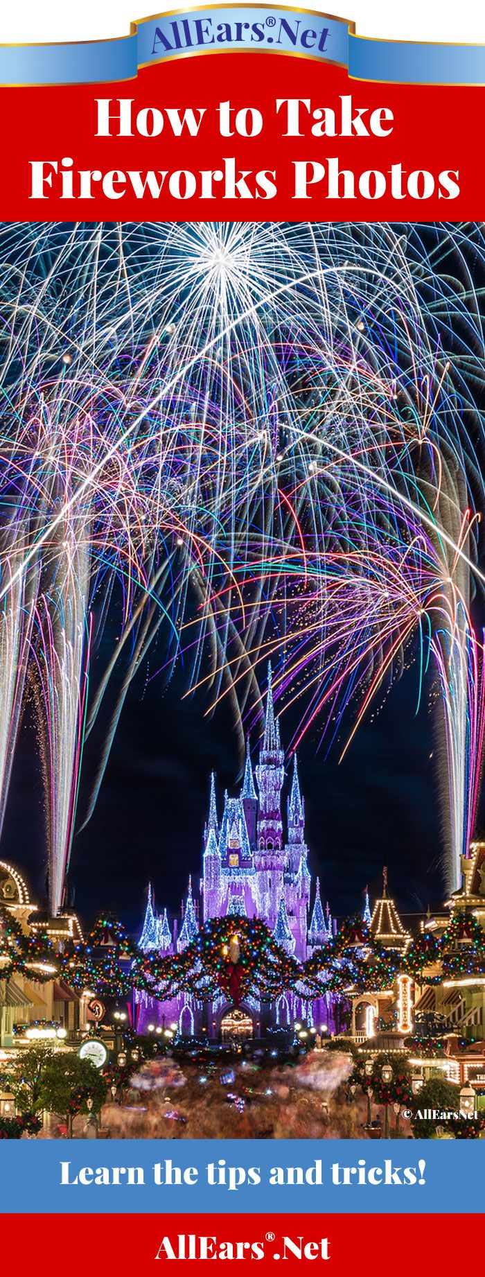 How to take amazing fireworks photos at Disney | AllEars.net | AllEars.net