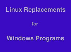 Linux replacements for popular Windows programs