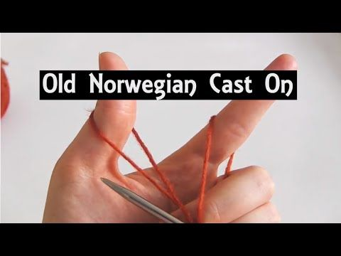 Old Norwegian Cast On | German Twisted Cast On | Knitting Lessons for Beginners - YouTube