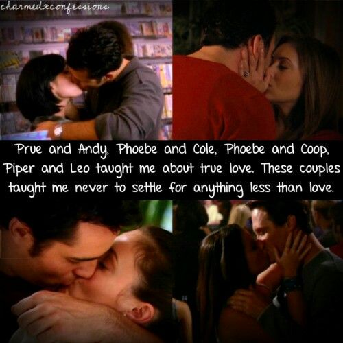 #Charmed taught me #TrueLove #Prue #Piper #Phoebe #Leo #Andy #Cole #Coop