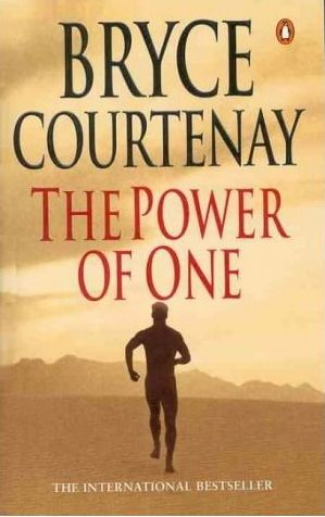 The Power of One - a moving and insightful book that I've been drawn to read 3 times, just for the wisdom in it. Persistence. My fav book of all time! x
