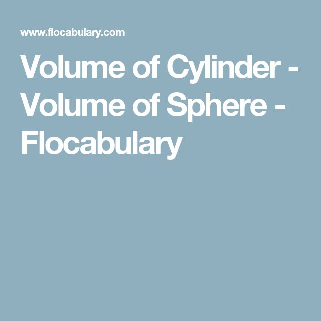 Volume of Cylinder - Volume of Sphere - Flocabulary
