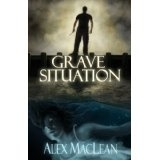 Grave Situation (Kindle Edition)By Alex MacLean