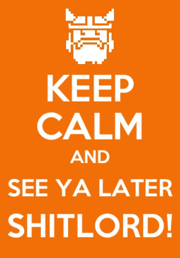 Shouldn't it be Keep Calm and Diggy Diggy Hole?