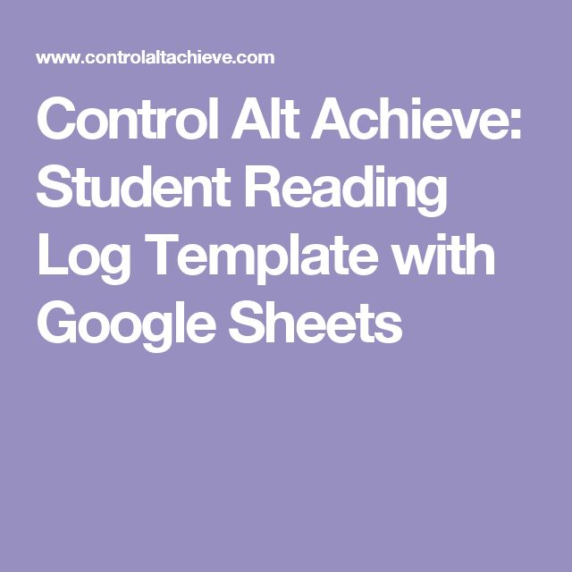 Control Alt Achieve Student Reading Log Template With Google