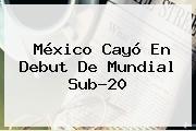http://tecnoautos.com/wp-content/uploads/imagenes/tendencias/thumbs/mexico-cayo-en-debut-de-mundial-sub20.jpg Mundial Sub 20. México cayó en debut de Mundial Sub-20, Enlaces, Imágenes, Videos y Tweets - http://tecnoautos.com/actualidad/mundial-sub-20-mexico-cayo-en-debut-de-mundial-sub20/