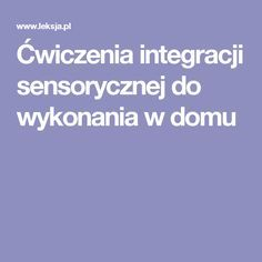 Ćwiczenia integracji sensorycznej do wykonania w domu