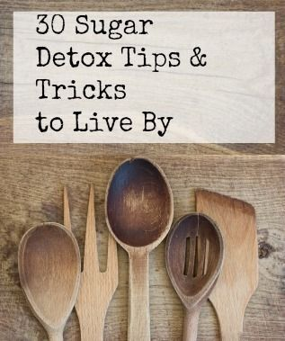 30 Sugar Detox Tips & Tricks to Live By That Really Work!