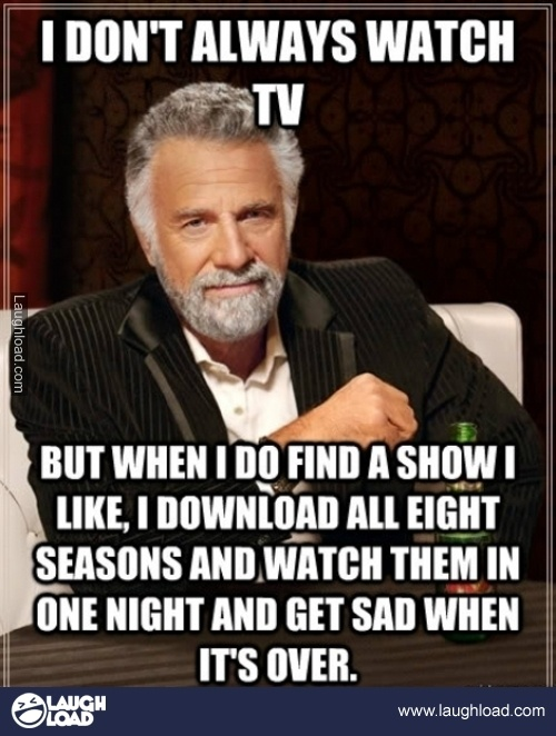 I don't always watch T.V.