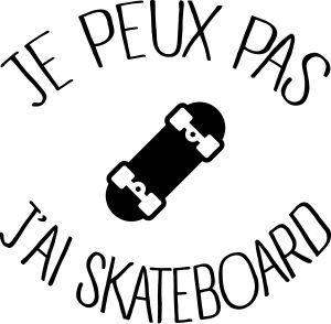 personnaliser tee shirt Je peux pas j ai Skate