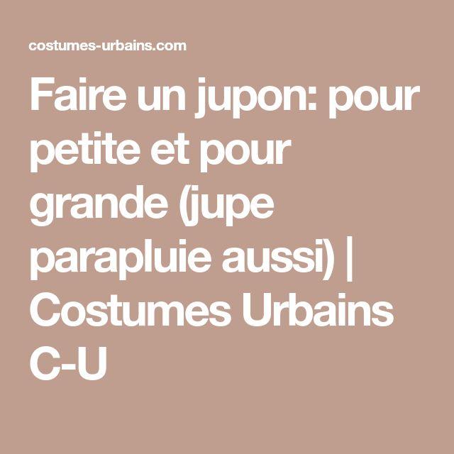 Faire un jupon: pour petite et pour grande (jupe parapluie aussi)   Costumes Urbains C-U