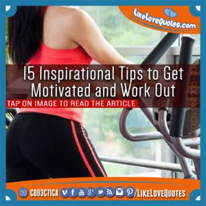 15 Inspirational Tips to Get Motivated and Work Out
