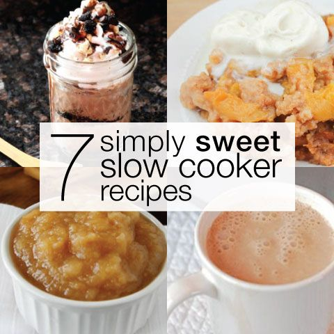 7 Simply Sweet Slow Cooker Recipes